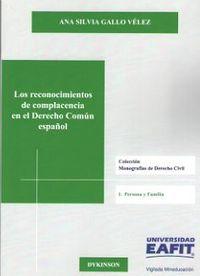 RECONOCIMIENTOS DE COMPLACENCIA EN EL DERECHO COMUN ESPAÑOL