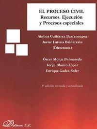 (5 ED) PROCESO CIVIL, EL - RECURSOS, EJECUCION Y PROCESOS ESPECIALES