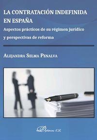 CONTRATACION INDEFINIDA EN ESPAÑA, LA - ASPECTOS PRACTICOS DE SU REGIMEN JURIDICO Y PERSPECTIVAS DE REFORMA