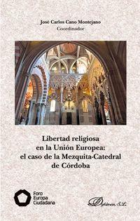 LIBERTAD RELIGIOSA EN LA UNION EUROPEA - EL CASO DE LA MEZQUITA-CATEDRAL DE CORDOBA