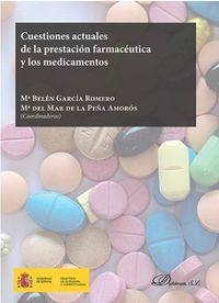CUESTIONES ACTUALES DE LA PRESTACION FARMACEUTICA Y LOS MEDICAMENTOS