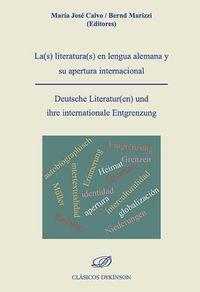 Literatura (s) En Lengua Alemana Y Su Apertura Internacional, La (s) = Deutsche Literatur (en) Und Ihre Internationale Entgrenzung - Calvo Maria J