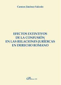 Efectos Extintivos De La Confusion En Las Relaciones Juridicas En Derecho Romano - Carmen Jimenez Salcedo