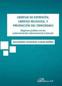 LIBERTAD DE EXPRESION, LIBERTAD RELIGIOSA Y PREVENCION DEL TERRORISMO
