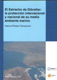 ESTRECHO DE GIBRALTAR: LA PROTECCION INTERNACIONAL Y NACIONAL Y NACIONAL DE SU MEDIO AMBIENTE MARINO