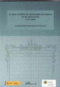 REAL CUERPO DE ARTILLERIA DE MARINA EN EL SIGLO XVIII, EL (1717-1800)