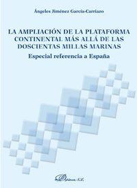 AMPLIACION DE LA PLATAFORMA CONTINENTAL MAS ALLA DE LAS DOSCIENTAS MILLAS MARINAS, LA