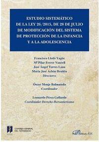 ESTUDIO SISTEMATICO DE LA LEY 26 / 2015, DE 28 DE JULIO DE MODIFICACION DEL SISTEMA DE PROTECCION A LA INFANCIA Y A LA ADOLESCENCIA