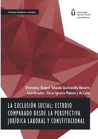EXCLUSION SOCIAL, LA - ESTUDIO COMPARADO DESDE LA PERSPECTIVA JURIDICA LABORAL Y CONSTITUCIONAL