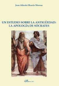 Un estudio sobre la antiguedad la apologia de socrates - Alfredo Obarrio