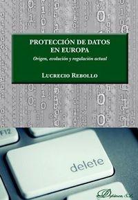 PROTECCION DE DATOS EN EUROPA - ORIGEN, EVOLUCION Y REGULACION ACTUAL