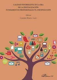 CALIDAD INFORMATIVA EN LA ERA DE LA DIGITALIZACION: FUNDAMENTOS PROFESIONALES VS. INFOPOLUCION
