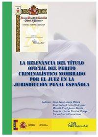 RELEVANCIA DEL TITULO OFICIAL DEL PERITO CRIMINALISTICO NOMBRADO POR EL JUEZ EN LA JURISDICCION PENAL ESPAÑOLA, LA