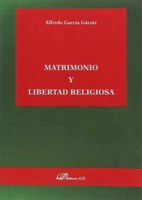 Matrimonio Y Libertad Religiosa - Alfredo Garcia Garate
