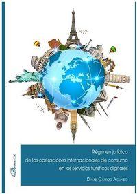 REGIMEN JURIDICO DE LAS OPERACIONES INTERNACIONALES DE CONSUMO EN LOS SERVICIOS TURISTICOS DIGITALES