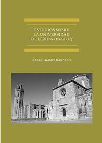 ESTUDIOS SOBRE LA UNIVERSIDAD DE LERIDA (1561-1717)