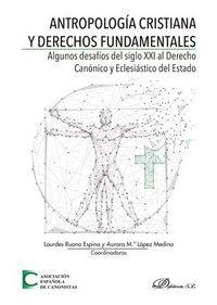 ANTROPOLOGIA CRISTIANA Y DERECHOS FUNDAMENTALES - ALGUNOS DESAFIOS DEL SIGLO XXI AL DERECHO CANONICO Y ECLESIASTICO DEL ESTADO