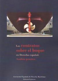 CONTRATOS SOBRE EL BUQUE EN DERECHO ESPAÑOL, LOS - ANALISIS PRACTICO