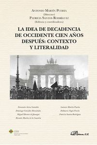 IDEA DE DECADENCIA DE OCCIDENTE CIEN AÑOS DESPUES, LA - CONTEXTO Y LITERALIDAD