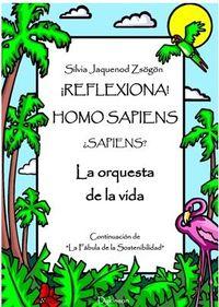 ¡REFLEXIONA! HOMO SAPIENS. .. ¿SAPIENS? - LA ORQUESTA DE LA VIDA