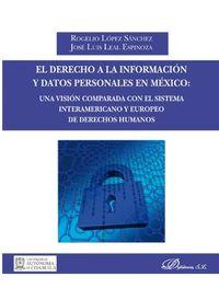 DERECHO A LA INFORMACION Y DATOS PERSONALES EN MEXICO, EL - UNA VISION COMPARADA CON EL SISTEMA INTERAMERICANO Y EUROPEO DE DERECHOS HUMANOS