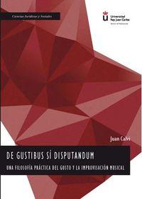 DE GUSTIBUS SI DISPUTANDUM - UNA FILOSOFIA PRACTICA DEL GUSTO Y LA IMPROVISACION MUSICAL