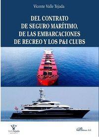 DEL CONTRATO DE SEGURO MARITIMO, DE LAS EMBARCACIONES DE RECREO Y LOS P&I CLUBS