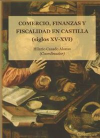 COMERCIO, FINANZAS Y FISCALIDAD EN CASTILLA (SIGLOS XV Y XVI)