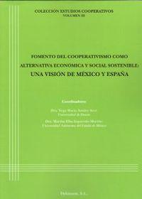 FOMENTO DEL COOPERATIVISMO COMO ALTERNATIVA ECONOMICA Y SOCIAL SOSTENIBLE - UNA VISION DE MEXICO Y ESPAÑA