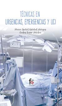 Tecnicas En Urgencias, Emergencias Y Uci - Maria Isabel Ostabal Artigas