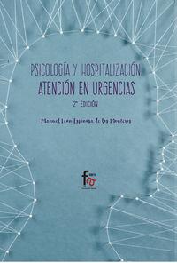 (2 Ed) Psicologia Y Hospitalizacion En Urgencias - Manuel Leon Espinosa De Los Monteros