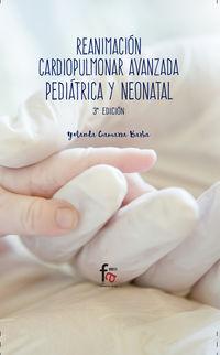(3 Ed) Reanimacion Cardiopulmonar Avanzada Pediatrica Y Neonatal - Yolanda Gamarra Barba