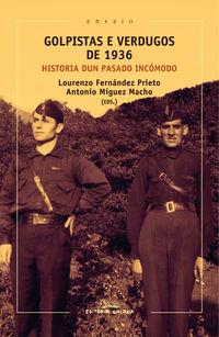 GOLPISTAS E VERDUGOS DE 1936 - HISTORIA DUN PASADO INCOMODO
