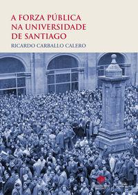 FORZA PUBLICA NA UNIVERSIDADE DE SANTIAGO, A