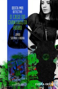 berta mir detective - o caso do chantaxiste roibo - Jordi Sierra I Fabra