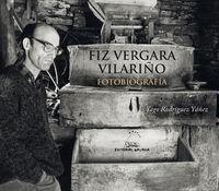 FIZ VERGARA VILARIÑO. FOTOBIOGRAFIA (GAL)