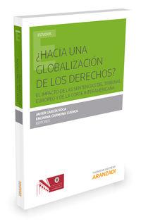 ¿hacia Una Globalizacion De Los Derechos? - Javier Garcia Roca