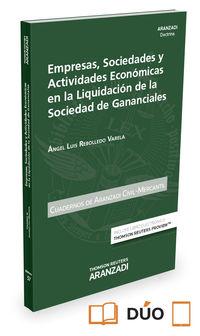 Empresas, Sociedades Y Actividades Economicas En La Liquidacion De La Sociedad De Gananciales Cuaderno Ac 57 (3º 2016) (duo) - Angel Luis Rebolledo Varela