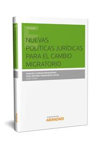 Nuevas Politicas Juridicas Para El Cambio Migratorio - Jose Antonio Fernandez Aviles / Manuela Duran Bernardino