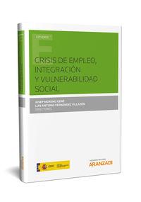 Crisis De Empleo, Integracion Y Vulnerabilidad Social - Luis Antonio Fernandez Villazon / Josep Moreno Gene
