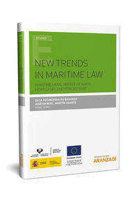 NEW TRENDS IN MARITIME LAW - MARITIME LIENS, ARREST OF SHIPS, MORTGAGES AND FORCED SALE
