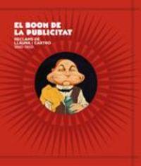 BOOM DE LA PUBLICITAT, EL - RECLAMS DE LAUNA I CARTRO (1890-1950)