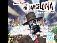 Mi Barcelona - La Ciudad De Los Sueños - Pedro Espinosa Saenz