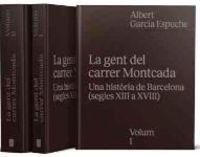 Gent Del Carrer Montcada, La - Una Historia De Barcelona (segles Xiii A Xviii) - Albert Garcia Espuche