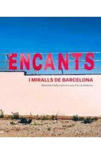 ENCANTS I MIRALLS DE BARCELONA - MEMORIA GRAFICA DELS ENCANTS FIRA DE BELLCAIRE