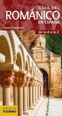 Guia Del Romanico En España - Jaime Cobreros