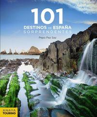 101 Destinos De España Sorprendentes - Jose Paz Saz