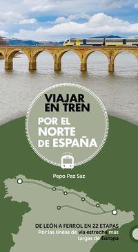 Viajar En Tren Por El Norte De España - Aa. Vv.