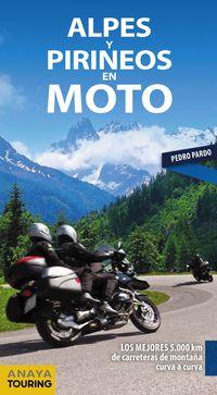 ALPES Y PIRINEOS EN MOTO (MOTOGUIA)