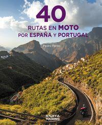 40 Rutas En Moto Por España Y Portugal - Pedro Pardo Blanco